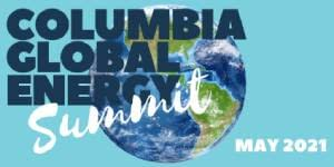 Save the Date _ 2021 Columbia Global Energy Summit _ May 18-20