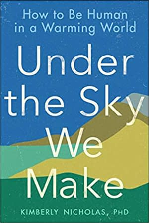 Under_the_Sky_We_Make_How_to_Be_Human_in_a_Warming_World